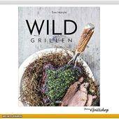 *Wild grillen* - Grill- Kochbuch